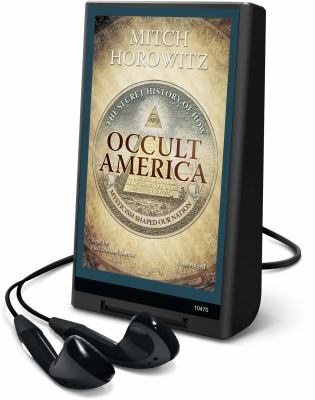 Occult America: The Secret History of How Mysticism Shaped Our Nation [With Earbuds] 9781441711144