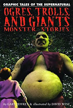 Ogres, Trolls, and Giants: Monster Stories 9781448819058
