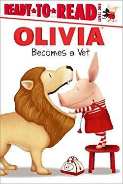 Olivia Becomes a Vet 9781442428591