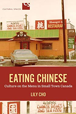 Eating Chinese: Culture on the Menu in Small Town Canada 9781442610408