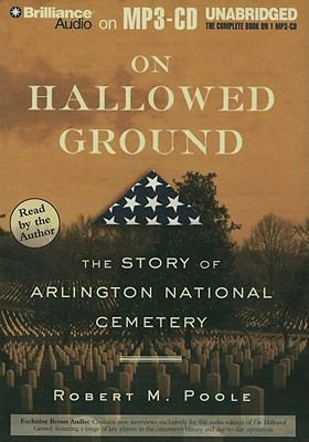 On Hallowed Ground: The Story of Arlington National Cemetery 9781441868244