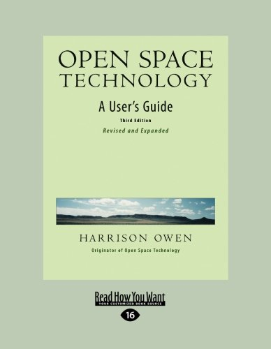 Open Space Technology: A User's Guide (Easyread Large Edition) 9781442966420