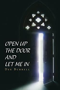 Open Up the Door and Let Me in 9781441547132