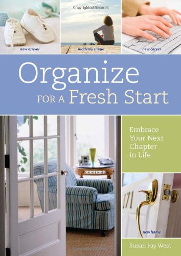 Organize for a Fresh Start: Embrace Your Next Chapter in Life 9781440308529