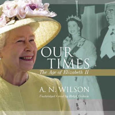 Our Times: The Age of Elizabeth II 9781441715180