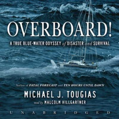 Overboard!: A True Blue-Water Odyssey of Disaster and Survival 9781441742650