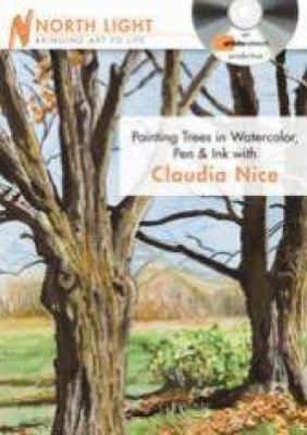 Painting Trees in Watercolor, Pen & Ink with Claudia Nice 9781440308789
