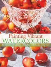 Painting Vibrant Watercolors: Discover the Magic of Light, Color and Contrast 13327807