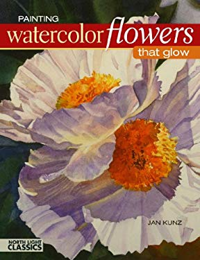 Painting Watercolor Flowers That Glow 9781440303906