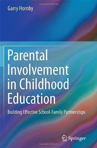 Parental Involvement in Childhood Education: Building Effective School-Family Partnerships 9781441983787