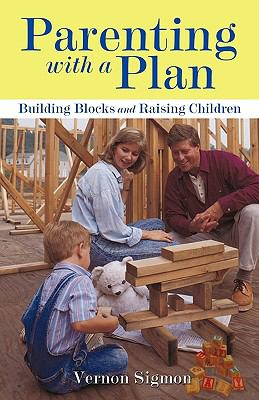 Parenting with a Plan: Building Blocks and Raising Children 9781440197741