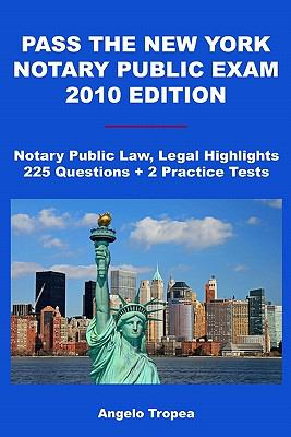 Pass the New York Notary Public Exam 2010 Edition 9781449581565
