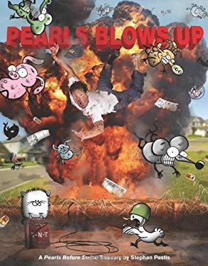 Pearls Blows Up: A Pearls Before Swine Treasury 9781449401061