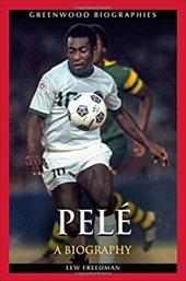Pel: A Biography (Greenwood Biographies) 21813279