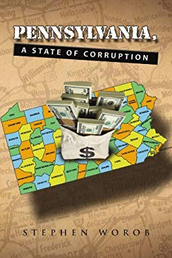 Pennsylvania, a State of Corruption 9781441507624