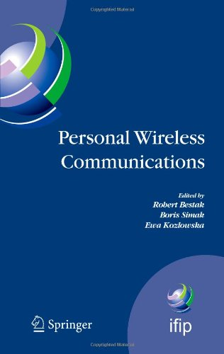 IFIP-Personal Wireless Communications Boris Simak, Ewa Kozlowska, Robert Bestak