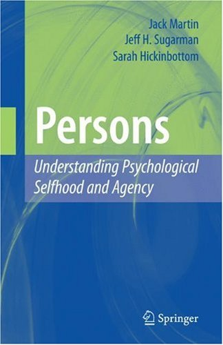 Persons: Understanding Psychological Selfhood and Agency 9781441910646
