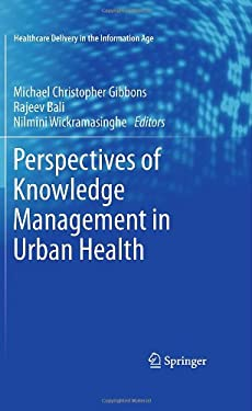 Perspectives of Knowledge Management in Urban Health 9781441956439