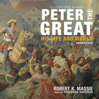 Peter the Great: His Life and World 9781441744494
