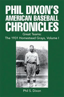 Phil Dixon's American Baseball Chronicles 9781441574718