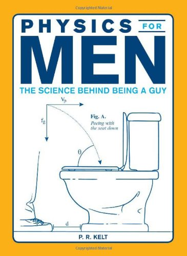 Physics for Men: The Science Behind Being a Guy