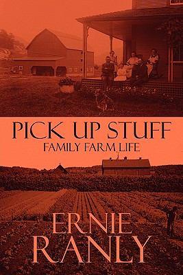 Pick Up Stuff: Family Farm Life 9781448953073