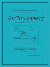Pictographics: A New Perspective on Childhood Art - Morgan, Wanda