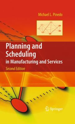 Planning and Scheduling in Manufacturing and Services 9781441909091