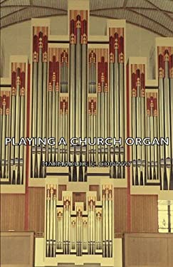 Playing a Church Organ 9781443735735