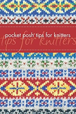 Pocket Posh Tips for Knitters 9781449403430