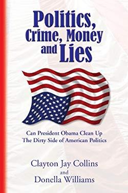 Politics, Crime, Money and Lies 9781441523389
