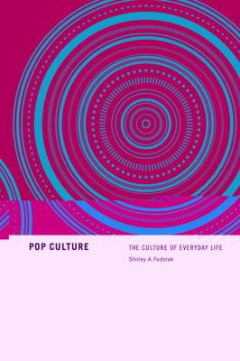 Pop Culture: The Culture of Everyday Life 9781442601246