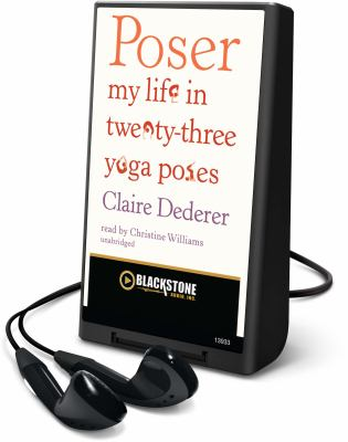 Poser: My Life in Twenty-Three Yoga Poses [With Earbuds]