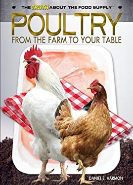 Poultry: From the Farm to Your Table 9781448867981