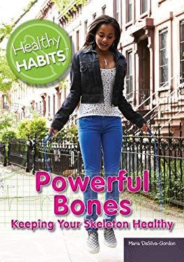 Powerful Bones: Keeping Your Skeleton Healthy 9781448869497