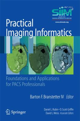 Practical Imaging Informatics: Foundations and Applications for PACS Professionals 9781441904836