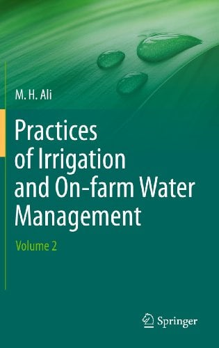 Practices of Irrigation & On-Farm Water Management: Volume 2 9781441976369