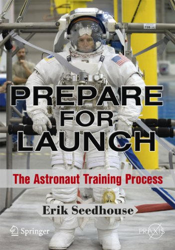 Prepare for Launch: The Astronaut Training Process 9781441913494