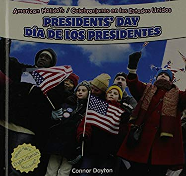 Presidents' Day/Dia de Los Presidentes 9781448867080