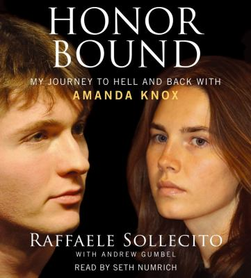 Honor Bound: My Journey to Hell and Back with Amanda Knox 9781442356085