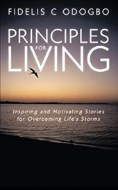 Principles for Living: Inspiring and Motivating Stories for Overcoming Life's Storms