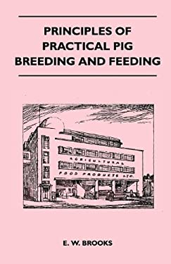 Principles of Practical Pig Breeding and Feeding 9781446540237