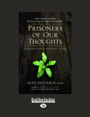 Prisoners of Our Thoughts: Viktor Frankl's Principles for Discovering Meaning in Life and Work (Easyread Large Edition) 9781442952331