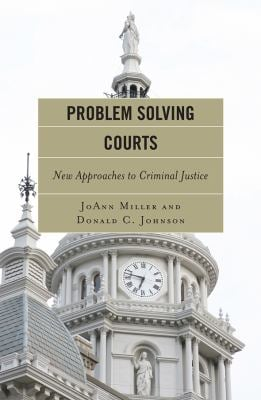Problem Solving Courts: A Measure of Justice 9781442200807