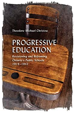 Progressive Education: Revisioning and Reframing Ontario's Public Schools, 1919-1942 9781442645424