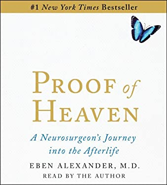 Proof of Heaven: A Neurosurgeon's Near-Death Experience and Journey Into the Afterlife 9781442359314