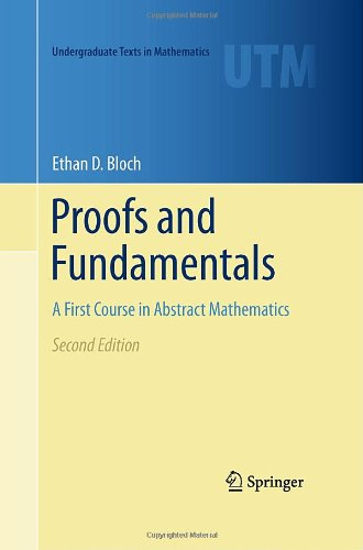 Proofs and Fundamentals: A First Course in Abstract Mathematics 9781441971265