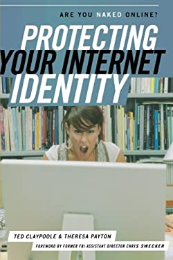 Protecting Your Internet Identity: Are You Naked Online? 9781442212206