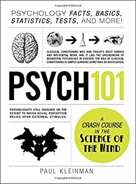 Psych 101: Psychology Facts, Basics, Statistics, Tests, and More! 9781440543906