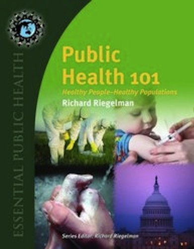 Public Health 101: Healthy People - Healthy Populations [With Access Code]